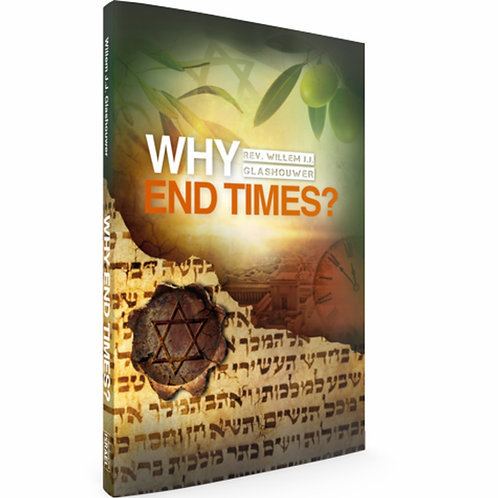 Why End Times? Book by Rev. Willem J J Glashouwer