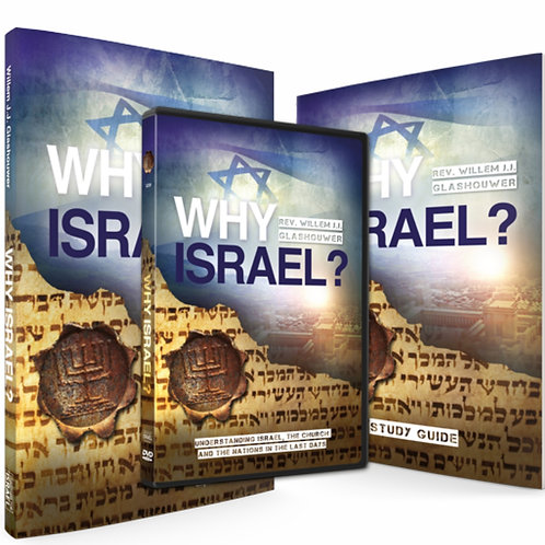 Why Israel? Book, DVD & Study Guide by Rev. Willem J J Glashouwer