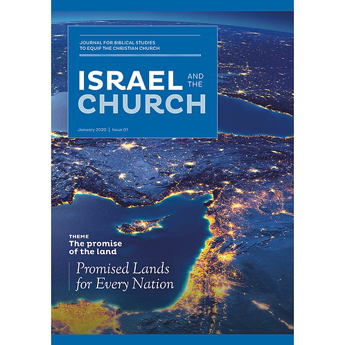 Israel & The Church – Issue 1 – Promised Lands for Every Nation