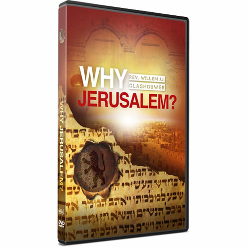 Why Jerusalem? DVD by Rev. Willem J J Glashouwer