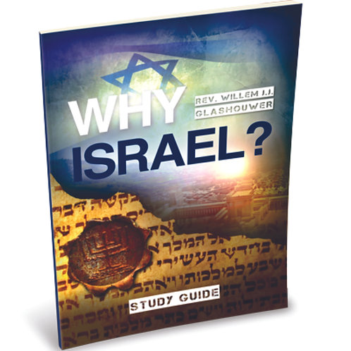 Why Israel? Study Guide by Rev. Willem J J Glashouwer