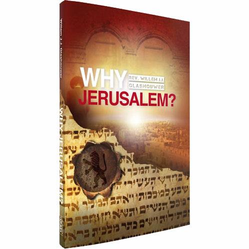 Why Jerusalem? Book by Rev. Willem J J Glashouwer