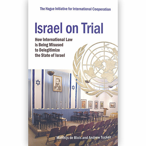 Israel on Trial by Dr Matthijis de Blois & Andrew Tucker