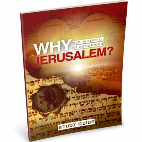 Why Jerusalem? Study Guide by Rev. Willem J J Glashouwer