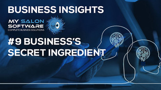 Business Insights #8: Business's Secret Ingredient, by My Salon Software