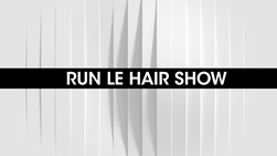 Run Le Hair Show by L'Oréal Professionnel