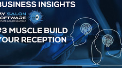 Business Insights #3 Muscle Build Your Salon Reception