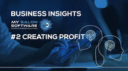 Business Insights #2 from My Salon Software: Creating Profit