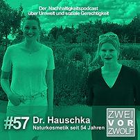 Cover der 57. Episode ZWEIvorZWÖLF Podcast mit Dr. Hauschka