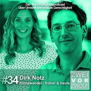 Cover der Folge 34 von ZweivorZwölf NAchhaltigkeitspodcast mit Dirk Notz