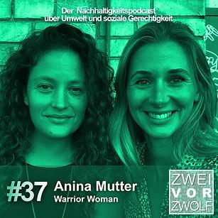 Cover der Folge 37 mit Anina Mutter im Podcast üner Nachhaltigkeit ZweivorZwölf