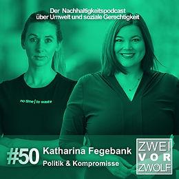 Cover der 50. Episode von ZWEIvorZWÖLF Podcast mit Katharina Fegebank