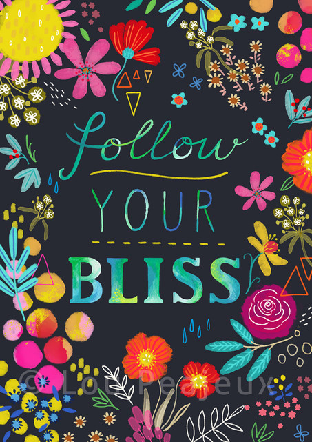 Follow Your Bliss Motivational Quote Hand Letterer