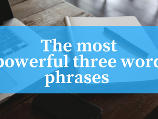 The most powerful 3 word phrases