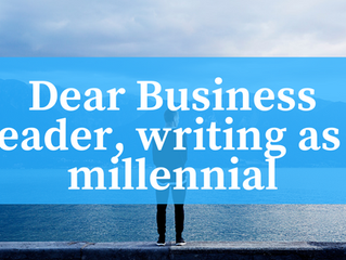 Dear Business Leader, writing as a Millennial…