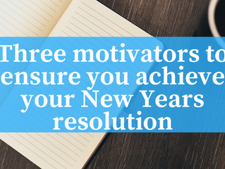 3 motivators to ensure you achieve your New Year's resolution