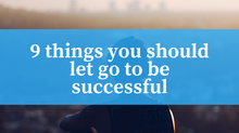 9 Things you should give up to be successful