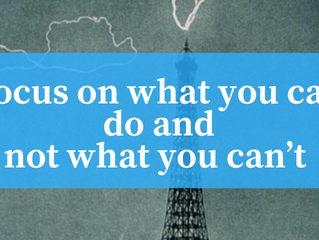 Focus on what you can do and not what you can't