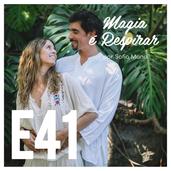 E41: Podcast Magia é Respirar