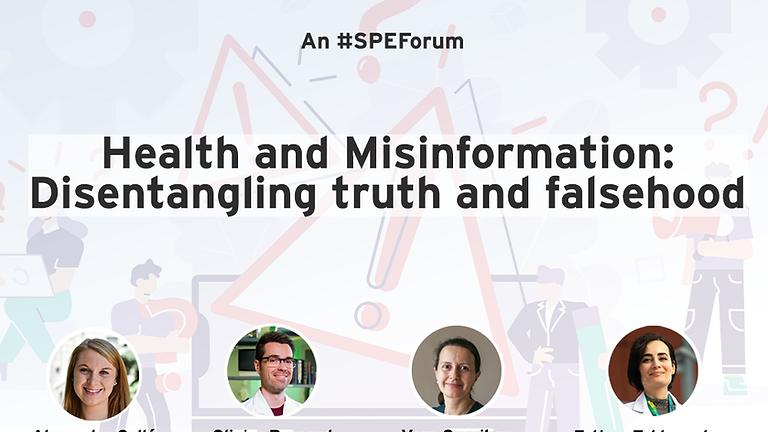 SPE Forum: Health and Misinformation: Disentangling Truth & Falsehood /