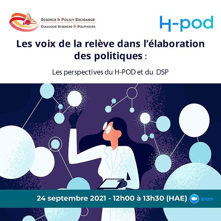 Les voix de la relève dans l'élaboration des politiques : Les perspectives du H-POD et du DSP