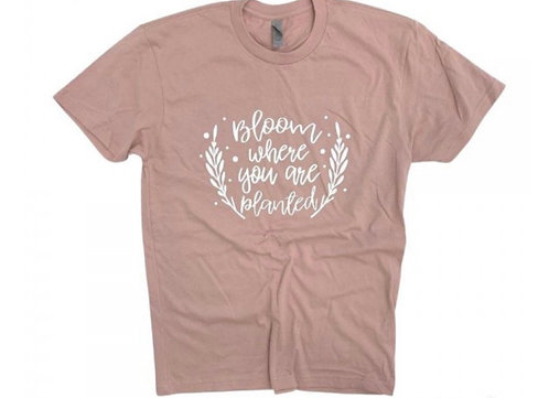 BLOOM WHERE YOU ARE PLANTED TEE PINK