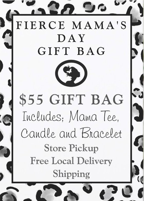 FIERCE MAMA'S DAY GIFT BAG