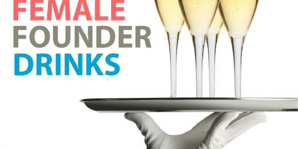 Female Founders Drinks