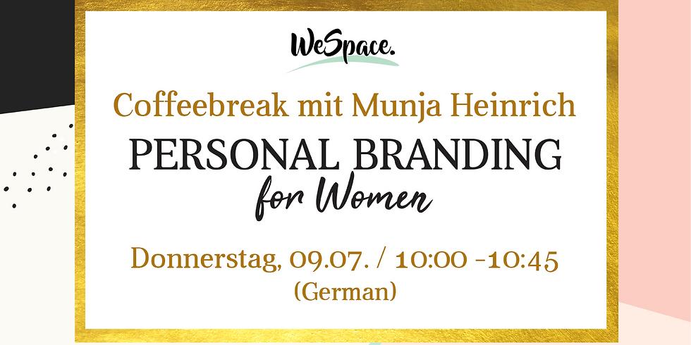 CoffeeBreak mit Munja Heinrich: Personal Branding For Women (German)