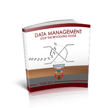 Data Management: Stop the Revolving Door (Paperback)