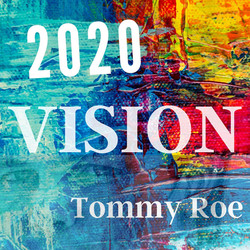 '2020 Vision' by Tommy Roe