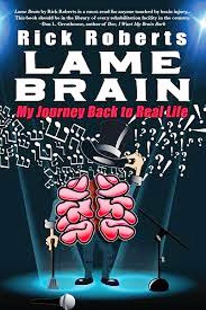 Lame Brain: My Journey Back to Real