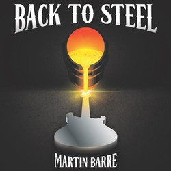 BACK TO STEEL By Martin Barre