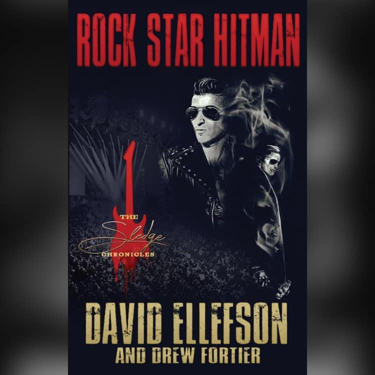 Rock Star Hitman: The Sledge Chronicles by David Ellefson