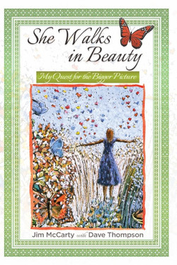She Walks In Beauty My Quest For The Bigger Picture By Jim McCarty and Dave Thompson