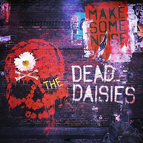 'Make Some Noise' The Dead Daisies