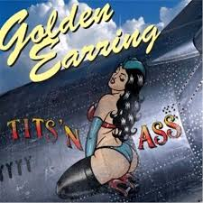 'Tits 'N Ass' from Golden Earring