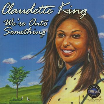 Claudette King 'We're Onto Something
