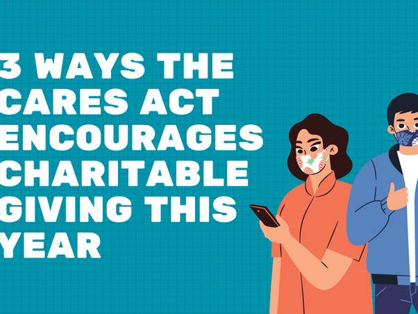 3 Ways the CARES Act Encourages Charitable Giving This Year