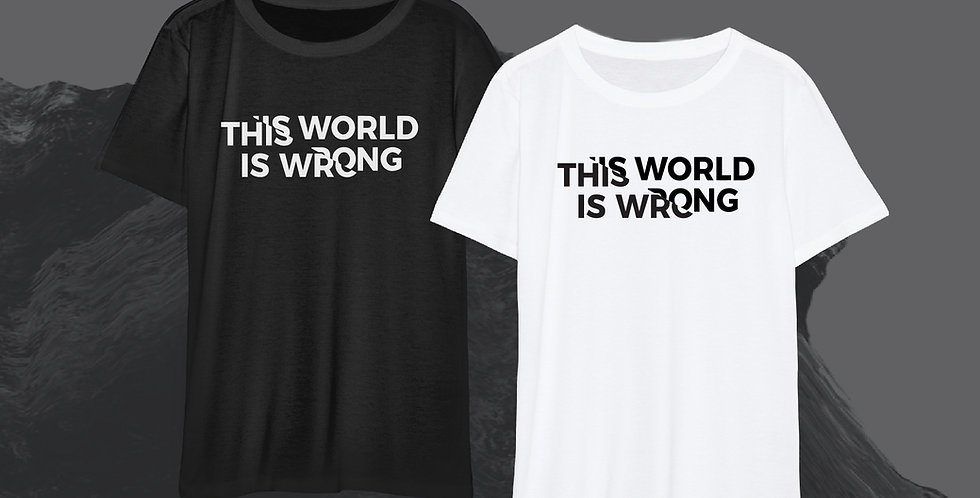 'This World Is Wrong' Tee