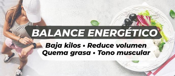 BALANCE ENERGÉTICO | Baja kilos • Reduce volumen • Quema grasa • Mejora Tono muscular