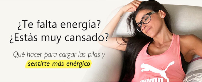 ¿Te falta energía? ¿Estás muy cansado? Qué hacer para cargar las pilas y sentirte más enérgico