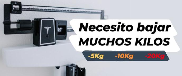 Bajar muchos kilos   -5Kg -10Kg -20Kg