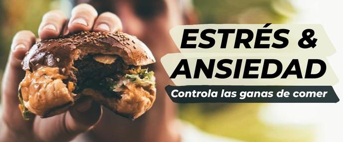 ESTRÉS & ANSIEDAD | Controla las ganas de comer