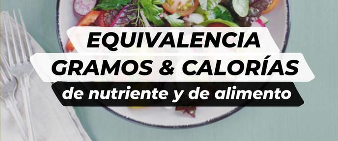 Equivalencia gramos y calorías de nutriente y de alimento
