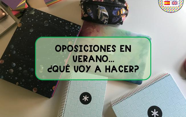 OPOSICIONES EN VERANO: ¿QUÉ VOY A HACER?