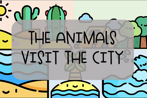 THE ANIMALS VISIT THE CITY (WORKSHEET)