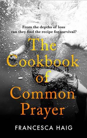 The Cookbook of Common Prayer -Francesca Haig