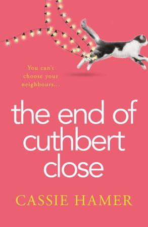 The End of Cuthbert Close - Cassie Hamer