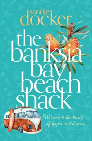 The Banksia Bay Beach Shack - Sandie Docker